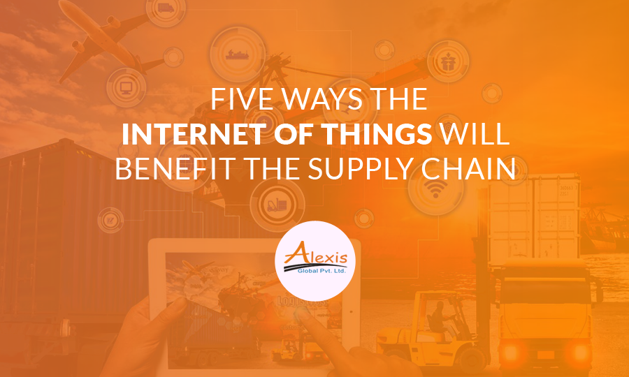 Five Ways the Internet of Things Will Benefit the Supply Chain