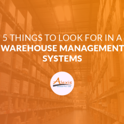 5 Things to Look for in a Warehouse Management Systems