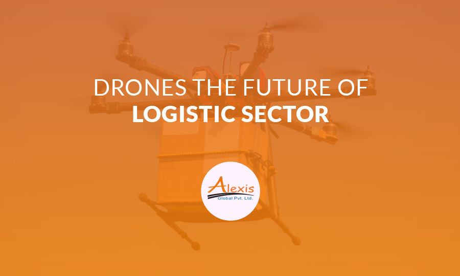 Drones the Future of Logistic Sector