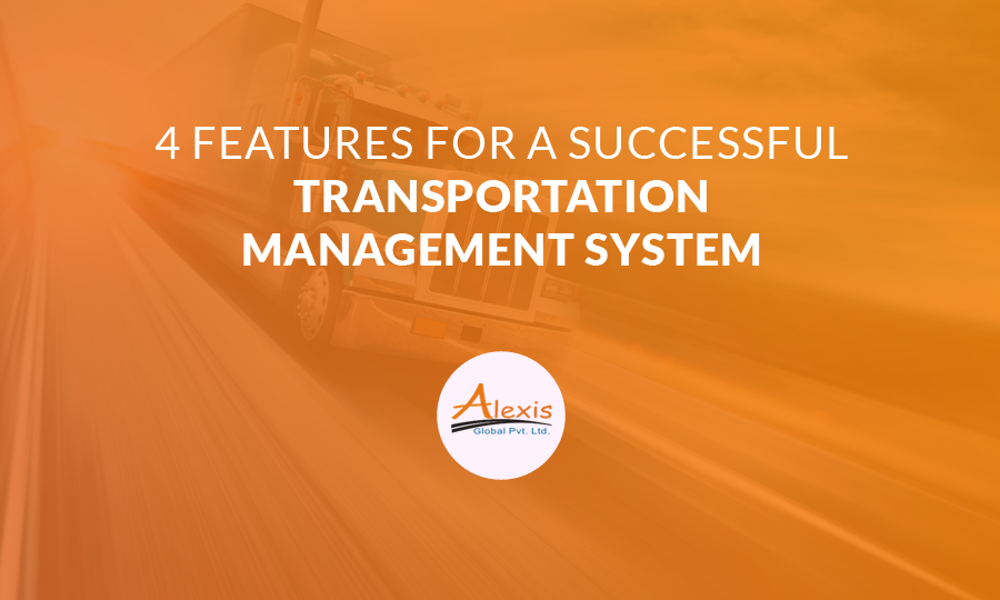 4 Features for a Successful Transportation Management System